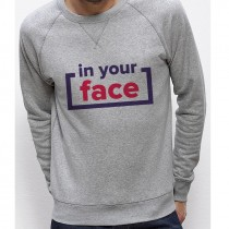Sweatshirt In Your Face